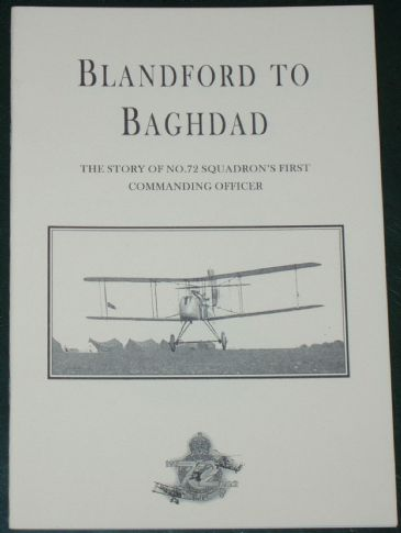 Blandford to Baghdad - The Story of No.72 Squadron's First Commanding Officer, by Guy Warner